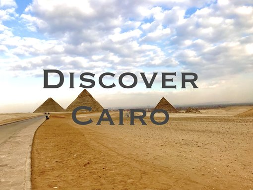 Cairo Travel Guide for First-Time Visitors 2020